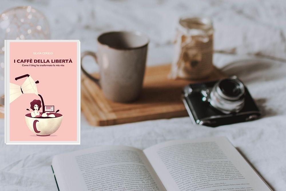 I caffè della libertà di Silvia Ceriegi: la recensione